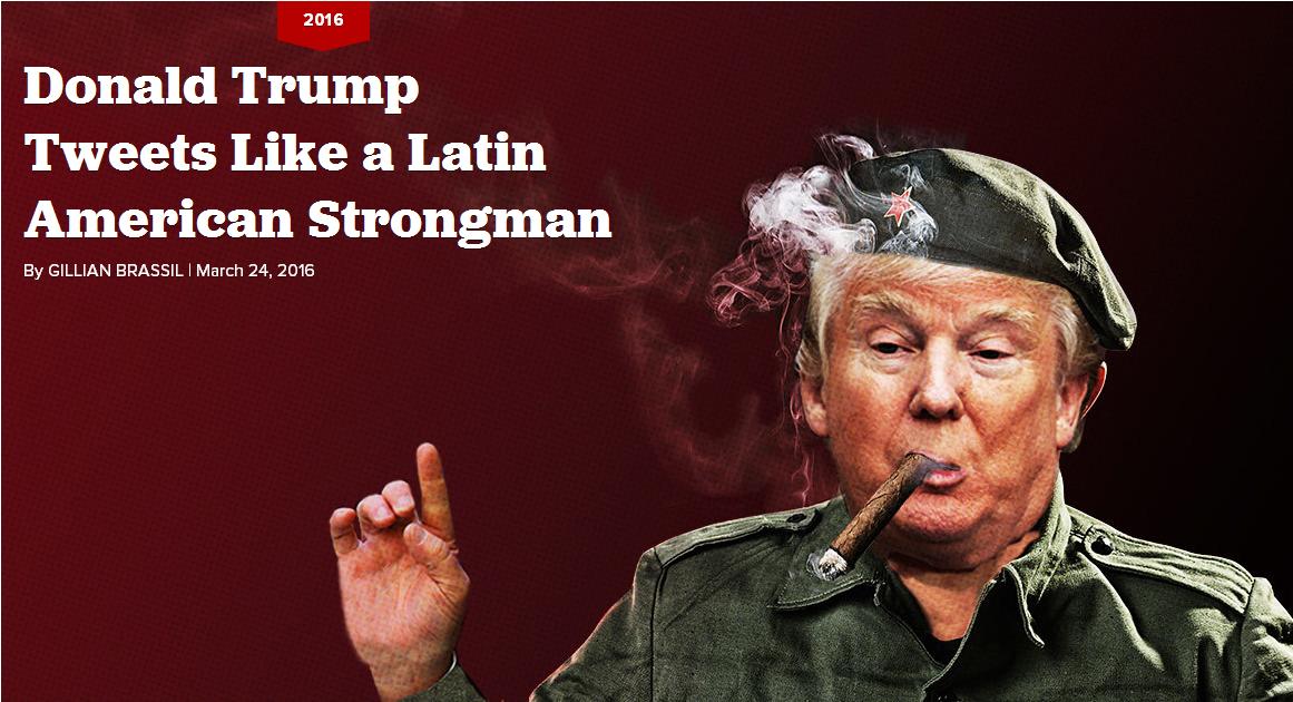 "Politico: Donald Trump Tweets Like a Latin American Strongman."""