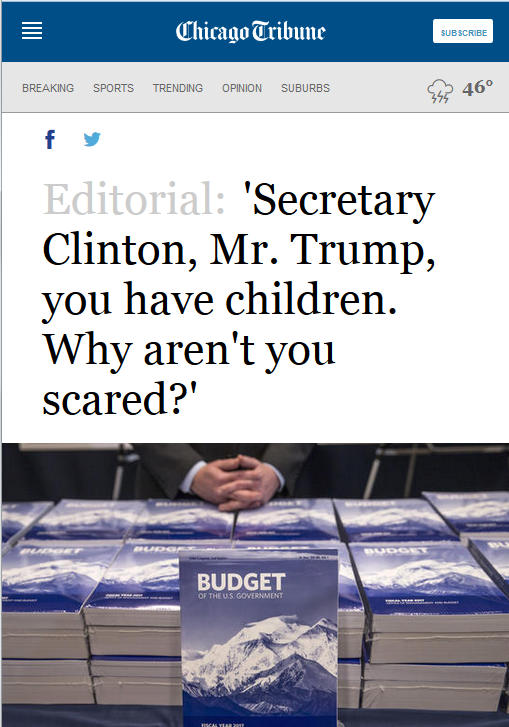 Chicago Tribune 'Secretary Clinton, Mr. Trump, you have children. Why aren't you scared?'