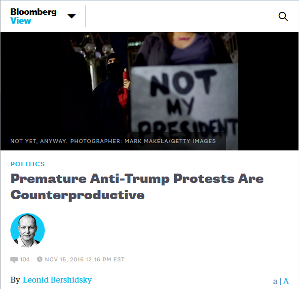 Bloomberg: Premature Anti-Trump Protests Are Counterproductive