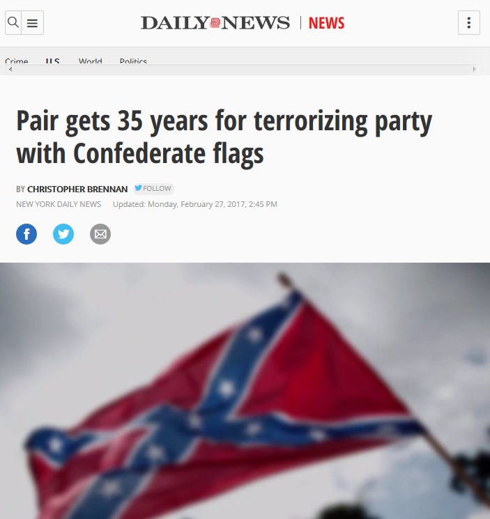 Daily News: Pair Gets 35 Years for Terrorizing Party With Confederate Flags
