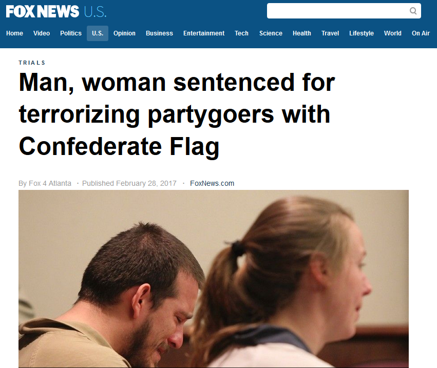 Fox News: Man, Woman Sentenced for Terrorizing Partygoers With Confederate Flag