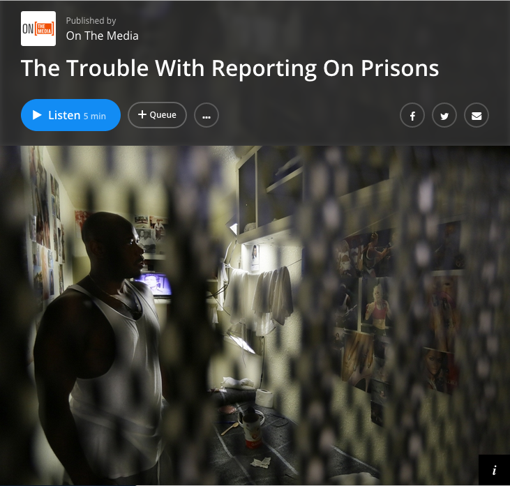 On the Media: The Trouble With Reporting on Prisons