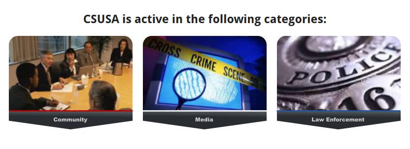 CSUSA areas of activity: Community, Media, Law Enforcement