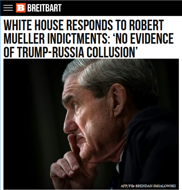 Breitbart: White House Responds to Robert Mueller Indictments: 'No Evidence of Trump-Russia Collusion'