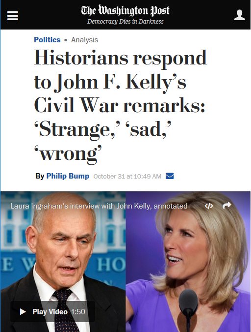 WaPo: Historians respond to John F. Kelly's Civil War remarks: 'Strange,' 'sad,' 'wrong'