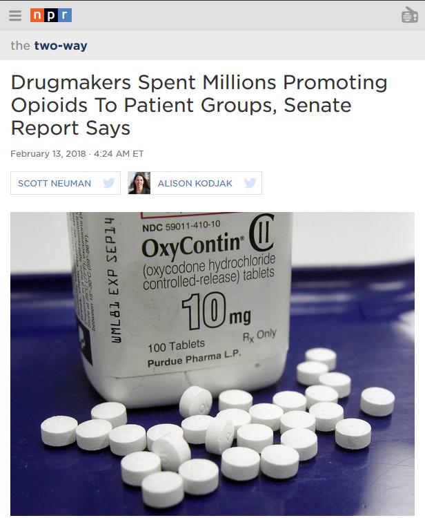 NPR: Drugmakers Spent Millions Promoting Opioids To Patient Groups, Senate Report Says