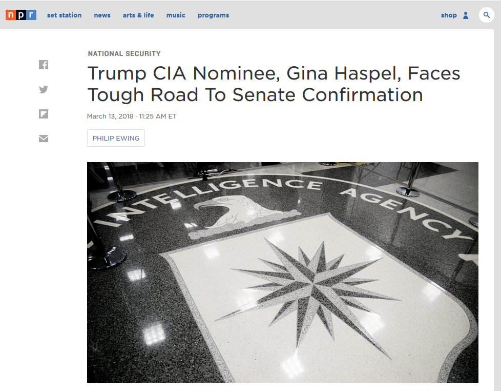 NPR: Trump CIA Nominee, Gina Haspel, Faces Tough Road To Senate Confirmation