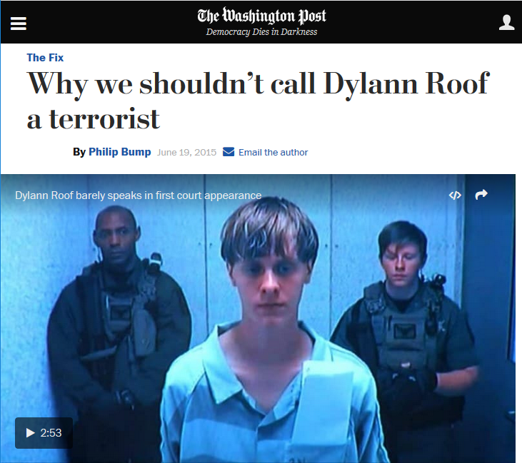 WaPo: Why We Shouldn't Call Dylann Roof a Terrorist