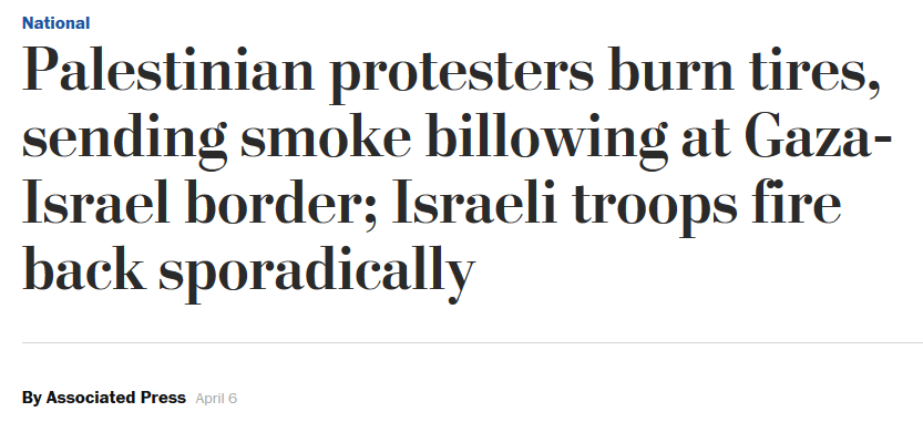 AP: Palestinian protesters burn tires, sending smoke billowing at Gaza-Israel border; Israeli troops fire back sporadically