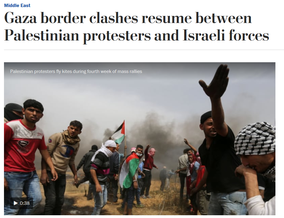 WaPo: Gaza Border Clashes Resume Between Palestinian Protesters and Israeli Forces