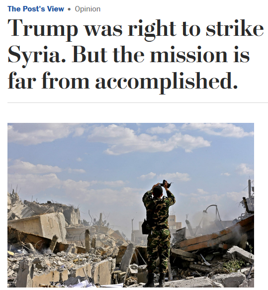 Washington Post: Trump Was Right to Strike Syria. But the Mission Is Far From Accomplished.