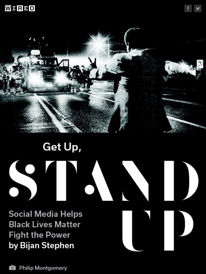 Wired: Get Up, Stand Up: Social Media Helps Black Lives Matter Fight the Power