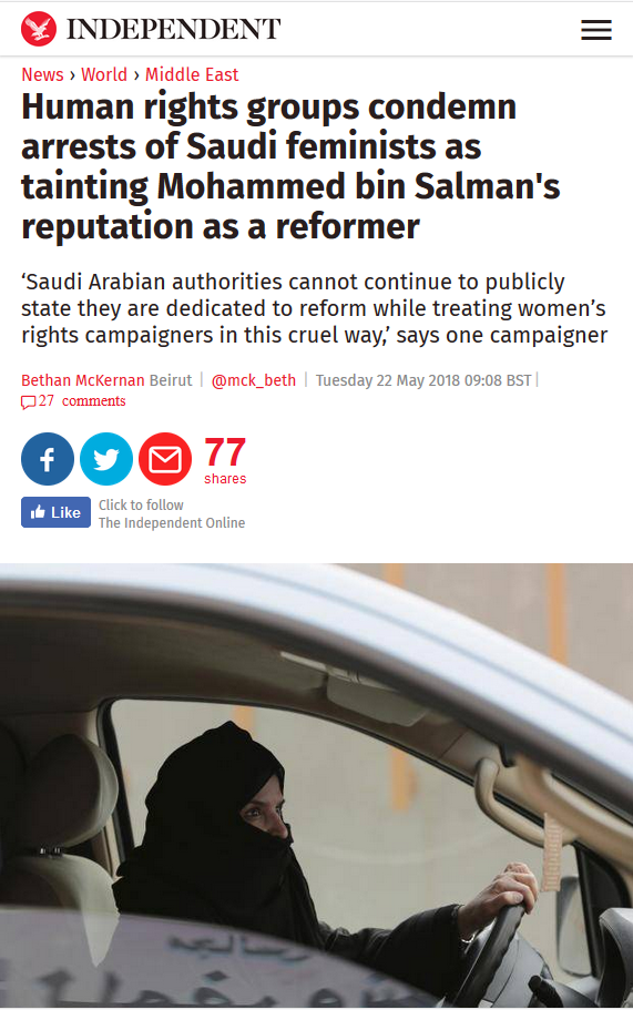 Independent: Human rights groups condemn arrests of Saudi feminists as tainting Mohammed bin Salman's reputation as a reformer