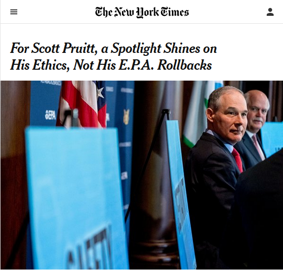 NYT: For Scott Pruitt, a Spotlight Shines on His Ethics, Not His E.P.A. Rollbacks