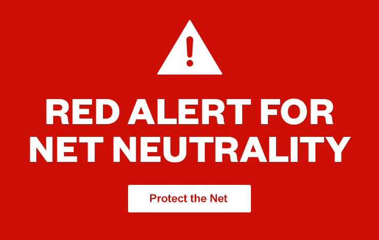 Red Alert for Net Neutrality: Protect the Net