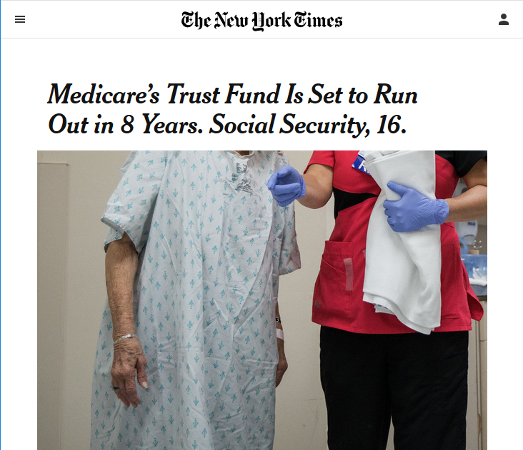 NYT: Medicare's Trust Fund Is Set to Run Out in 8 Years. Social Security, 16.