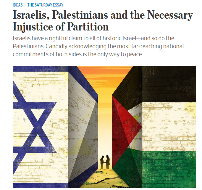WSJ: Israelis, Palestinians and the Necessary Injustice of Partition