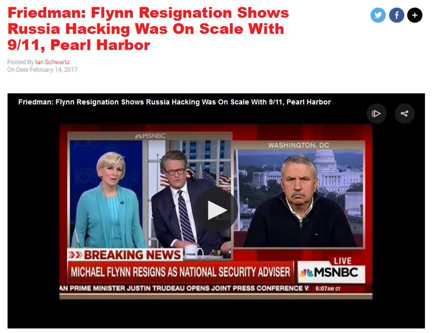 Real Clear Politics: Friedman: Flynn Resignation Shows Russia Hacking Was On Scale With 9/11, Pearl Harbor