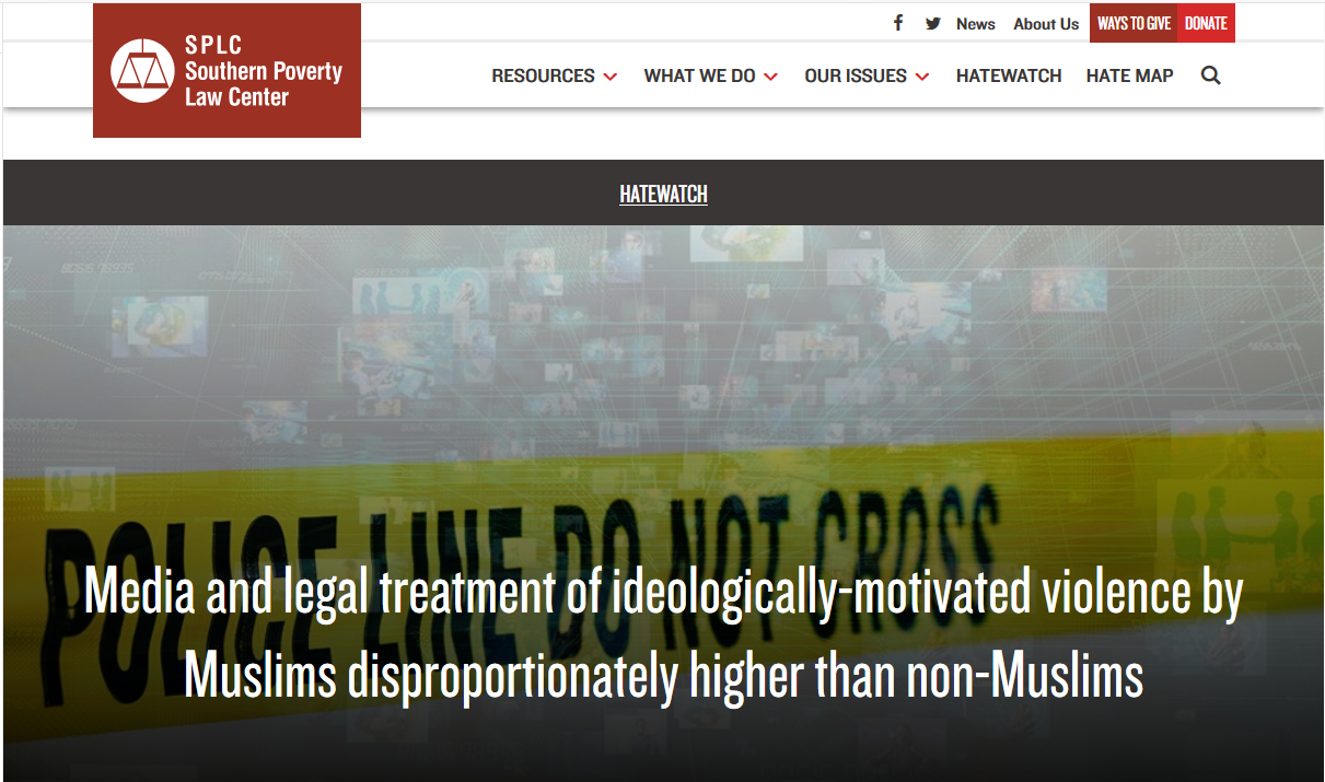 SPLC: Media and Legal Treatment of Ideologically Motivated Violence by Muslims Disproportionately Higher Than Non-Muslims