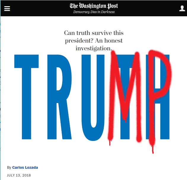 WaPo: Can truth survive this president? An honest investigation.