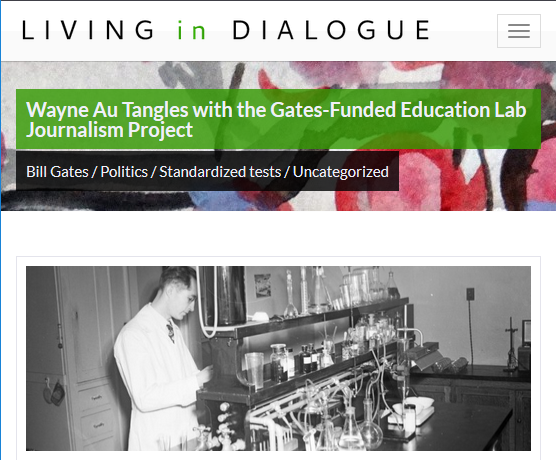 Living in Dialogue: Wayne Au Tangles With the Gates-Funded Education Lab Journalism Project