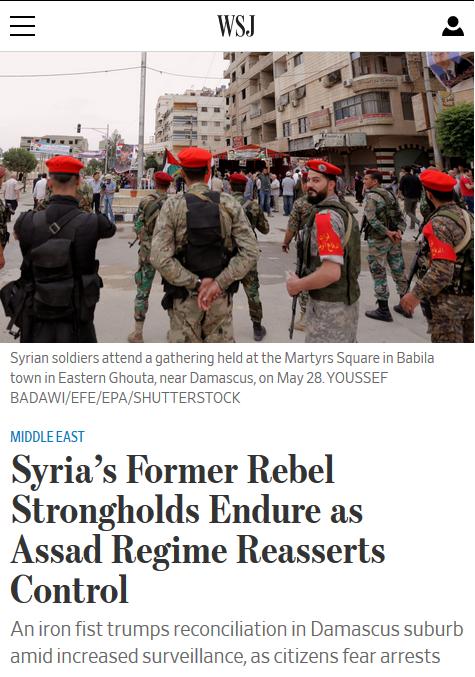 WSJ: Syria's Former Rebel Strongholds Endure as Assad Regime Reasserts Control