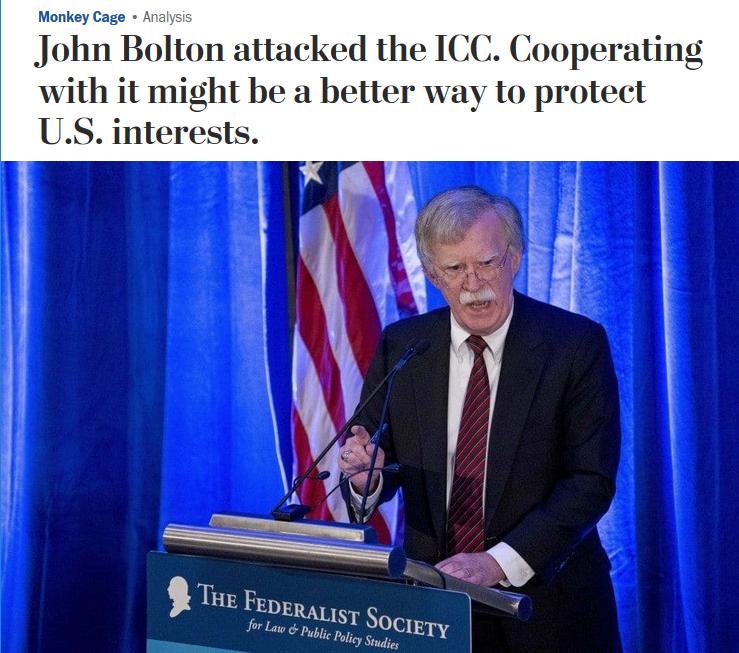 WaPo:John Bolton attacked the ICC. Cooperating with it might be a better way to protect U.S. interests.