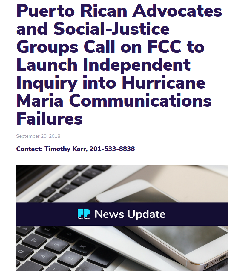 Free Press: Puerto Rican Advocates and Social-Justice Groups Call on FCC to Launch Independent Inquiry into Hurricane Maria Communications Failures