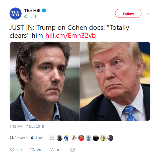 "Hill: JUST IN: Trump on Cohen docs: ""Totally clears"" him"