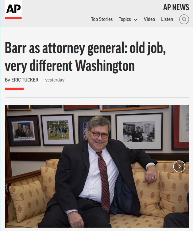 AP: Barr as Attorney General: Old Job, Very Different Washington