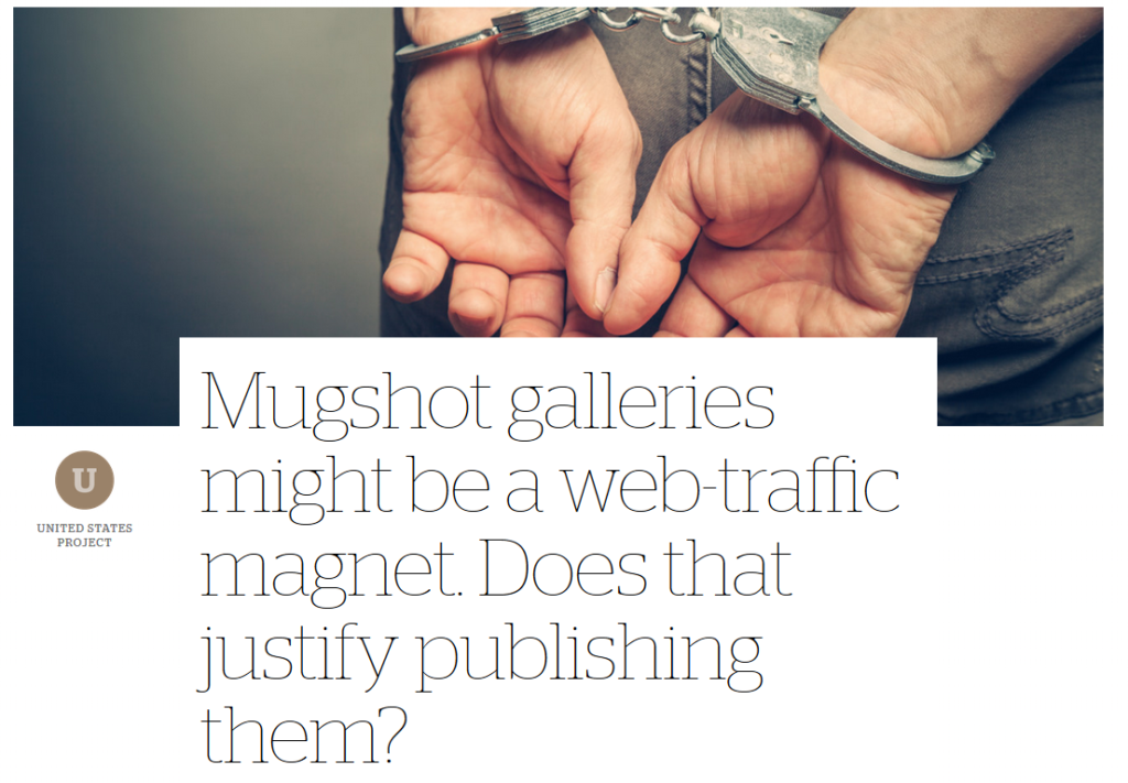 CJR: Mugshot galleries might be a web-traffic magnet. Does that justify publishing them?