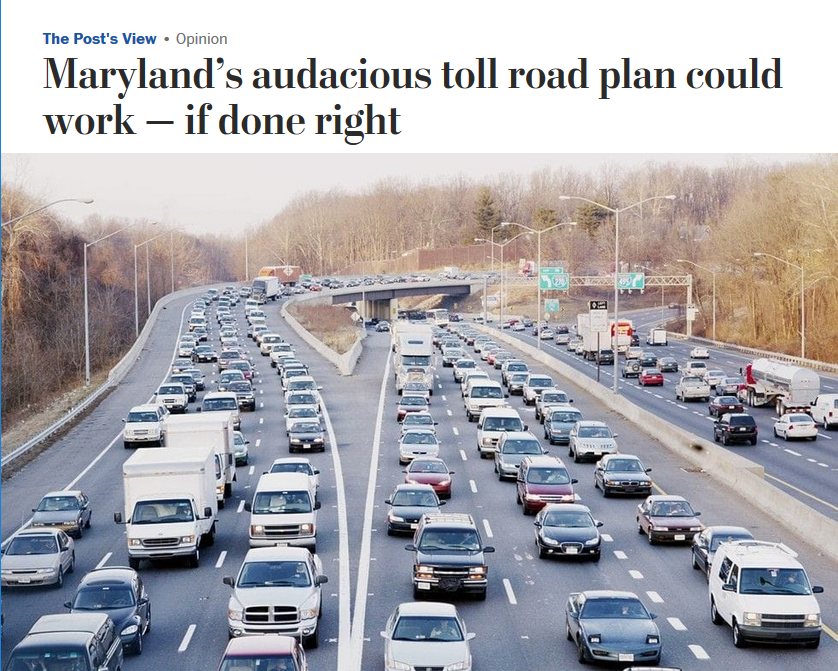 WaPo: Maryland's audacious toll road plan could work — if done right