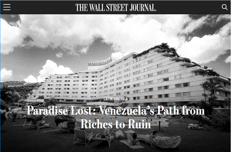 WSJ: Paradise Lost: Venezuela's Path From Riches to Ruin