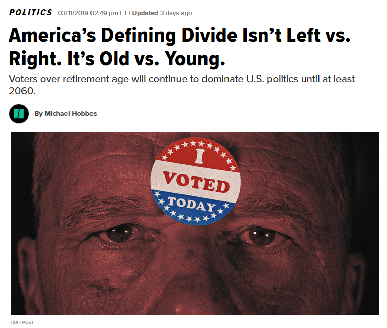 HuffPost: America's Defining Divide Isn't Left vs. Right. It's Old vs. Young.
