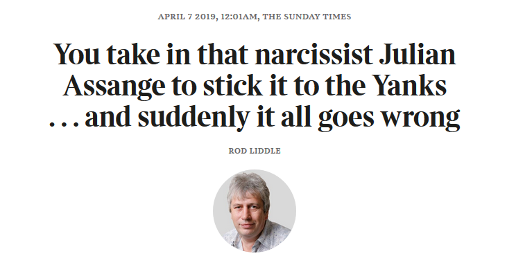 London Times: You take in that narcissist Julian Assange to stick it to the Yanks . . . and suddenly it all goes wrong