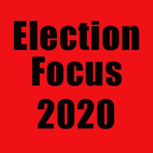 Election Focus 2020