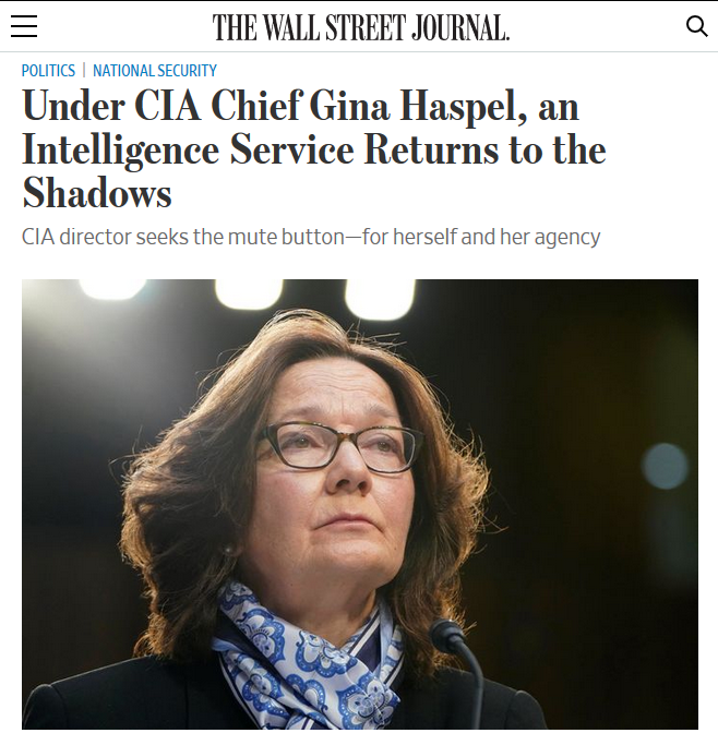 WSJ: Under CIA Chief Gina Haspel, an Intelligence Service Returns to the Shadows