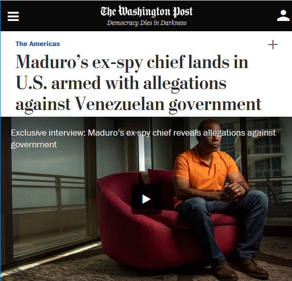 WaPo: Maduro's ex-spy chief lands in U.S. armed with allegations against Venezuelan government