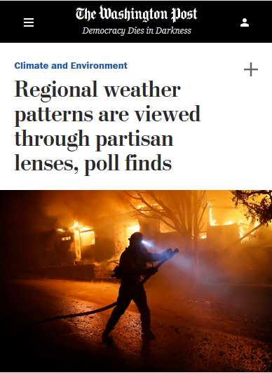 WaPo: Regional Weather Patterns Are Viewed Through Partisan Lenses, Poll Finds