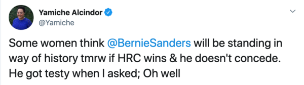Yamiche Alcindor Tweet: Some women think @BernieSanders will be standing in way of history tmrw if HRC wins & he doesn't concede. He got testy when I asked; Oh well.