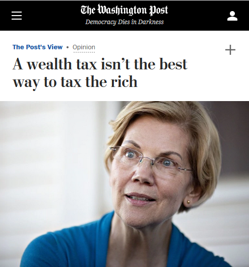 WaPo: A Wealth Tax Isn't the Best Way to Tax the Rich