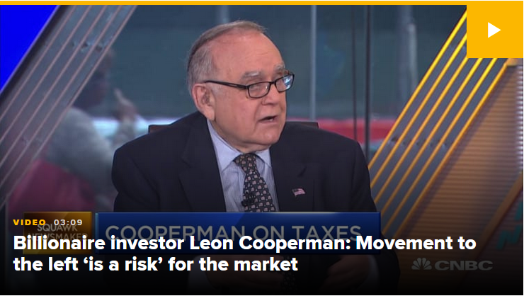 CNBC: Billionaire Investor Leon Cooperman: Movement to the left 'is a risk' for the market