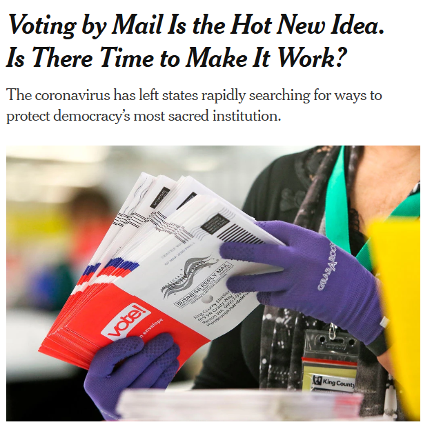 NYT: Voting by Mail Is the Hot New Idea. Is There Time to Make It Work?