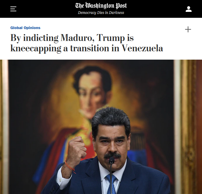 WaPo: By indicting Maduro, Trump is kneecapping a transition in Venezuela