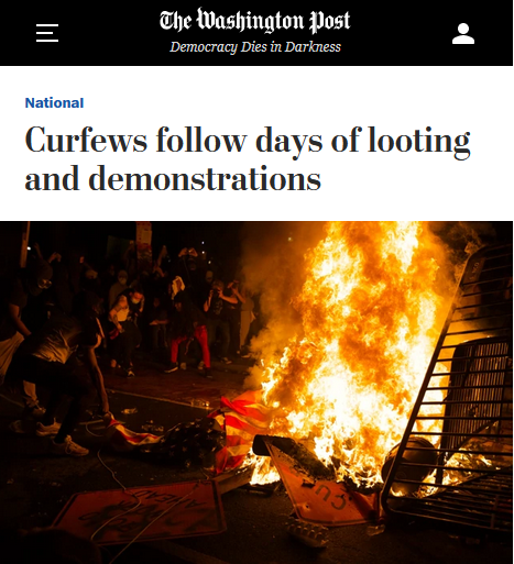 WaPo: Curfews Follow Days of Looting and Demonstrations
