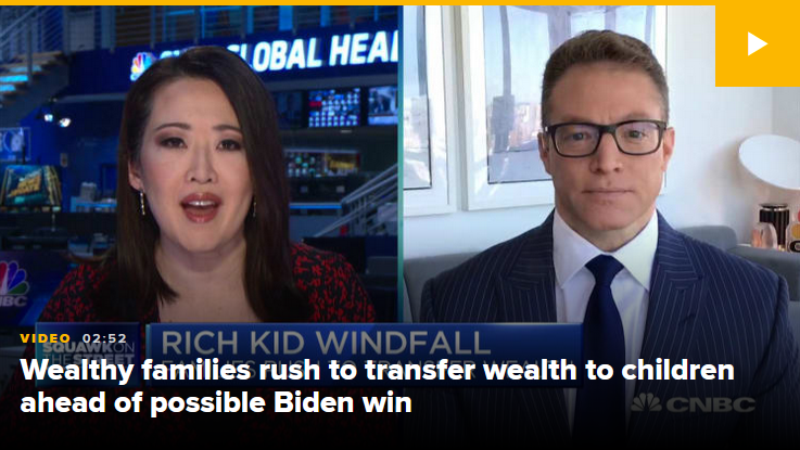 CNBC: Wealthy Families Rush to Transfer Wealth to Children Ahead of Possible Biden Win
