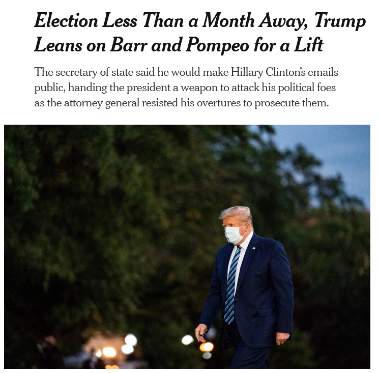 NYT: Election Less Than a Month Away, Trump Leans on Barr and Pompeo for a Lift