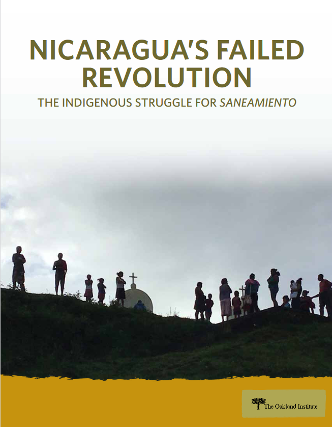 Oakland Institute: Nicaragua's Failed Revolution: The Indigenous Struggle for Saneamiento