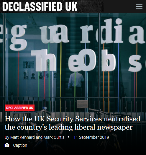 Declassified UK: How the UK Security Services neutralised the country's leading liberal newspaper