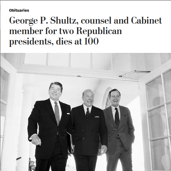 WaPo: George P. Shultz, counsel and Cabinet member for two Republican presidents, dies at 100